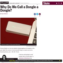 Dongle history, etymology, and word and sound associations, explained.