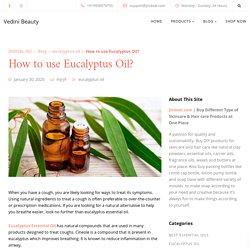 Diy Eucalyptus Essential Oil Uses & Benefits