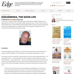 EUDAEMONIA, THE GOOD LIFE