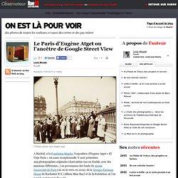 Le Paris d'Eugène Atget ou l'ancêtre de Google Street View