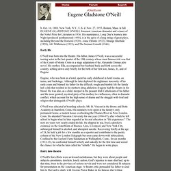 Eugene Gladstone O'Neill: A Short Biography