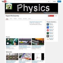 Physics Videos by Eugene Khutoryansky