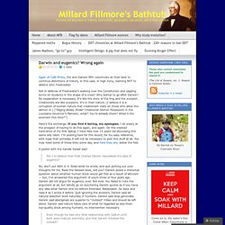 Darwin and eugenics? Wrong again « Millard Fillmore's Bathtub