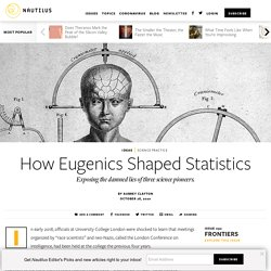 How Eugenics Shaped Statistics - Issue 92: Frontiers