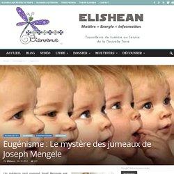 Eugénisme : Le mystère des jumeaux de Joseph Mengele