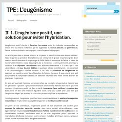 II. 1. L'eugénisme positif, une solution pour éviter l'hybridation.