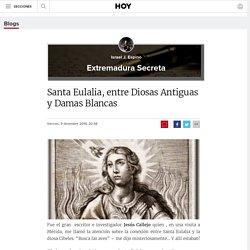 Santa Eulalia, entre Diosas Antiguas y Damas Blancas