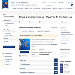 APT - EULTSR15, APT Trans-Siberian Tour, Golden Eagle Rail Journey, Moscow to Vladivostok, Great Train Vacations, Russian Holidays