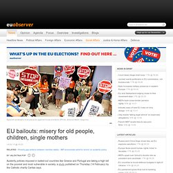 Social Affairs / EU bailouts: misery for old people, children, single mothers