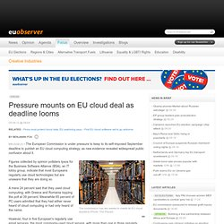 Creative Industries / Pressure mounts on EU cloud deal as deadline looms