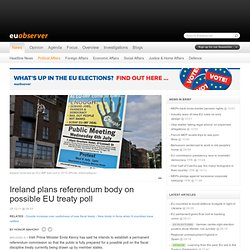 Political Affairs / Ireland plans referendum body to prepare for possible EU treaty poll