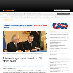 Institutional Affairs / Tobacco lawyer steps down from EU ethics panel