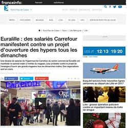 Euralille : des salariés Carrefour manifestent contre un projet d'ouverture des hypers tous les dimanches
