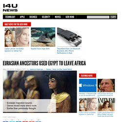 Eurasian ancestors used Egypt to leave Africa