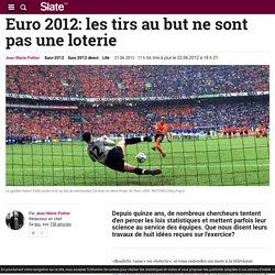 Euro 2012: les tirs au but ne sont pas une loterie
