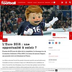 Éco - L'Euro 2016: une opportunité à saisir?