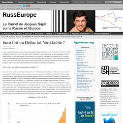 Euro fort ou Dollar (et Yen) faible ?