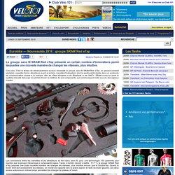 Eurobike — Nouveautés 2016 : groupe SRAM Red eTap, actualité vélo materiel