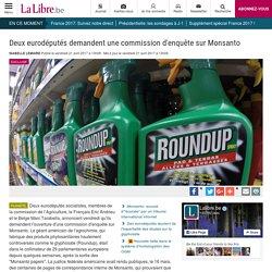 Deux eurodéputés demandent une commission d'enquête sur Monsanto - La Libre