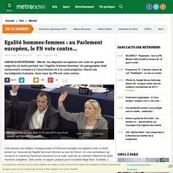 FN : les eurodéputés votent contre l'égalité hommes-femmes et l'avortement