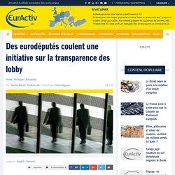 Des eurodéputés coulent une initiative sur la transparence des lobby – EurActiv.fr