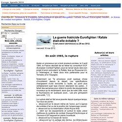 Europe Agenda 2010 ☞ Avions de combat européens: Rafale, Eurofighter, Gripen- La guerre fratricide Eurofighter / Rafale était-elle évitable ?