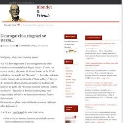 L'eurogarchia ringrazi se stessa... — Blondet & Friends