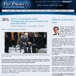 » Grèce : le ton monte entre l'Eurogroupe et le gouvernement, par Romaric Godin