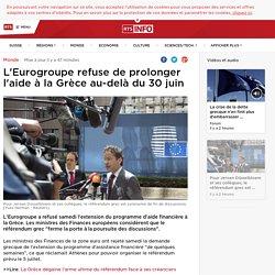 L'Eurogroupe refuse de prolonger l'aide à la Grèce au-delà du 30 juin - rts.ch - Monde