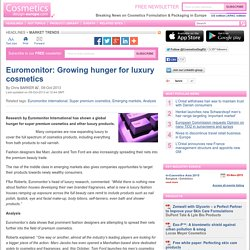Euromonitor: Growing hunger for luxury cosmetics