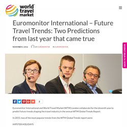 Euromonitor International - Future Travel Trends: Two Predictions from last year that came true