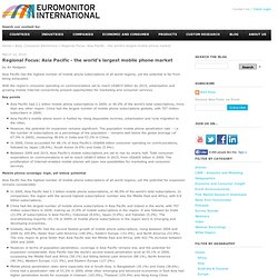 Regional Focus: Asia Pacific - the world's largest mobile phone market