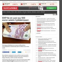 EKP:lla on uusi syy 500 euron setelin hylkäämiseen