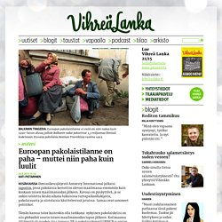 Euroopan pakolaistilanne on paha – muttei niin paha kuin luulit