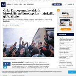 Onko Euroopan pakolaiskriisi historiallinen? Eurooppalaisittain kyllä, globaalisti ei