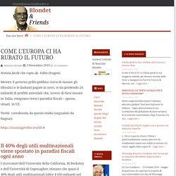 COME L'EUROPA CI HA RUBATO IL FUTURO — Blondet & Friends