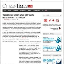 """""""Die Integration von Muslimen in europäischen Gesellschaften ist nicht möglich"""""""