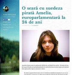» O seară cu suedeza pirată Amelia, europarlamentară la 24 de ani » Tânăru' jurnalist rătăcitor