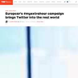 Europcar's #myextrahour campaign brings Twitter into the real world - Social Media