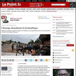 L'Europe abandonne la Centrafrique