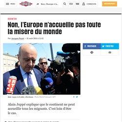 Non, l'Europe n'accueille pas toute lamisère du monde