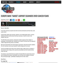 Europe bans 'naked' airport scanners over cancer fears