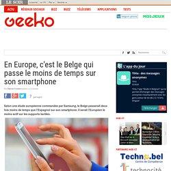 En Europe, c'est le Belge qui passe le moins de temps sur son smartphone