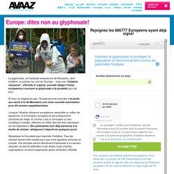 Europe: dites non au glyphosate!