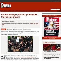 Europe écologie plaît aux journalistes. Oui mais pourquoi?