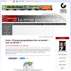 L'Europe géographique face au monde, unie ou divisée ? (...) - Monde