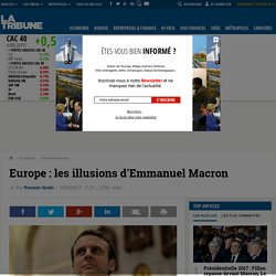 Europe : les illusions d'Emmanuel Macron