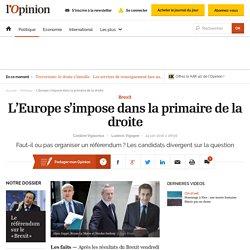L'Europe s'impose dans la primaire de la droite