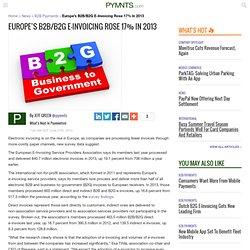 Europe's B2B/B2G E-Invoicing Rose 17% In 2013