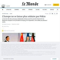 L'Europe ne se laisse plus séduire par Pékin
